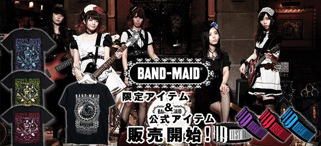 BAND-MAID、各限定アイテムほかオフィシャル・グッズが一斉入荷!