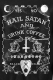 BLACK CRAFT Hail Satan And Drink Coffee Crewneck