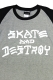 THRASHER TH8203 SKATE AND DESTROY 3/4 BASE BALL T-SHIRT GR/BK/WH